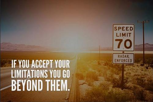 Nếu bạn chấp nhận những giới hạn, bạn sẽ luôn ở dưới mức đó.