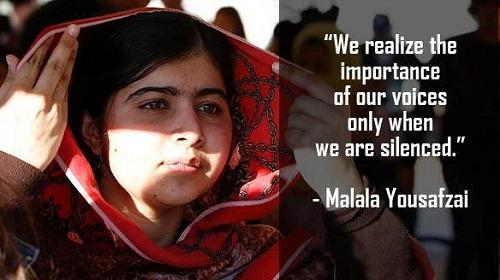 Chúng ta nhận thấy tiếng nói của mình quan trọng chỉ khi chúng ta bị buộc phải im lặng. (Malala Yousafzai - nhà hoạt động vì nữ quyền từng giành giải Nobel Hòa bình năm 2014)