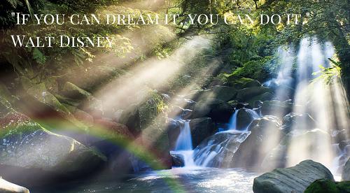 If you can dream it, you can do it. Nếu đã dám mơ đến điều đó thì bạn cũng có thể làm được.