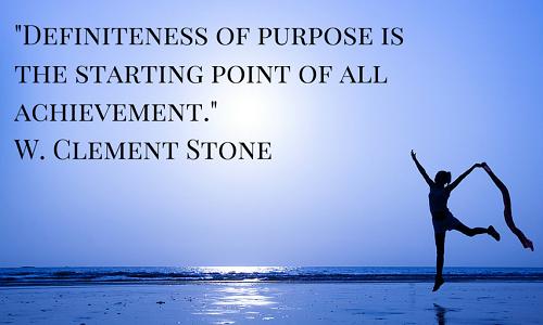 Definiteness of purpose is the starting point of all achievement. Một mục tiêu rõ ràng là điểm khởi đầu của mọi thành tích.
