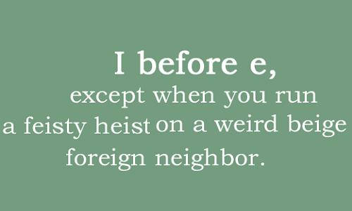 """Một câu văn liệt kê những ngoại lệ của quy tắc """"i before e""""."""