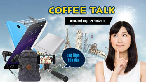 Tham dự buổi Coffee talk, bạn sẽ được update thông tin.