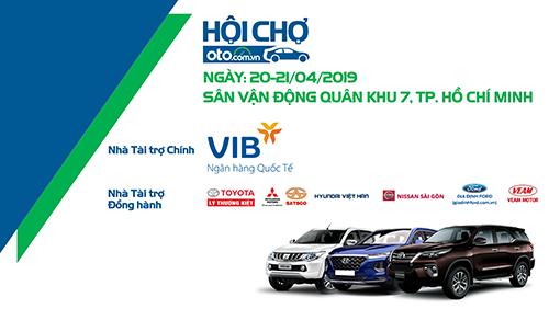 Hội chợ Oto.com.vn - Sự kiện mua bán và lái thử ôtô lớn trong năm 2019.