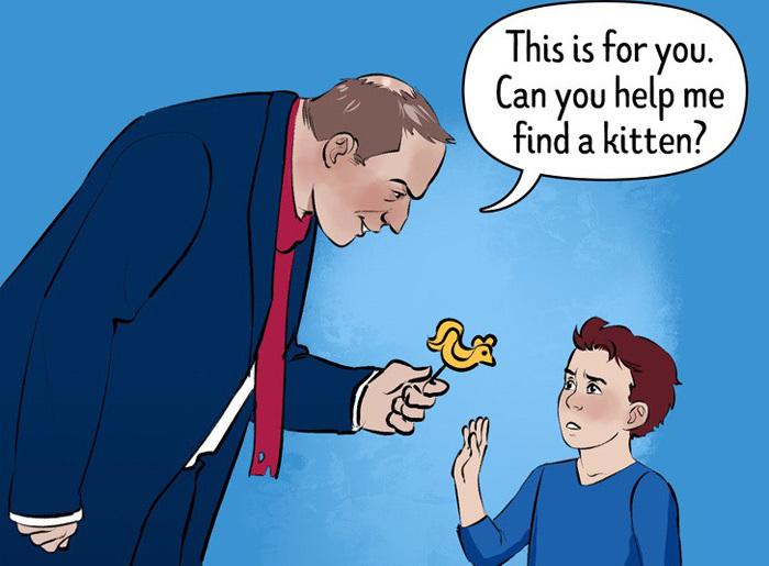 Trẻ cần được dạy không nhận bất cứ đồ vật gì của người lạ. Ảnh: Bright Side