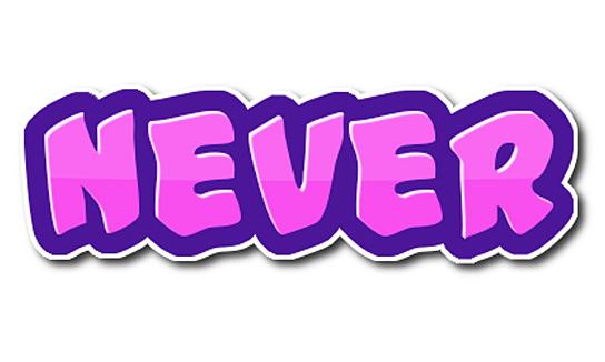 Các cách sử dụng 'Never'